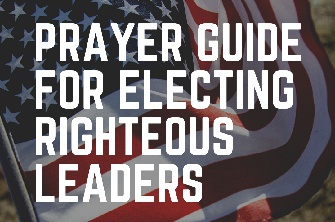 Prayer Guide for Electing Righteous Leaders