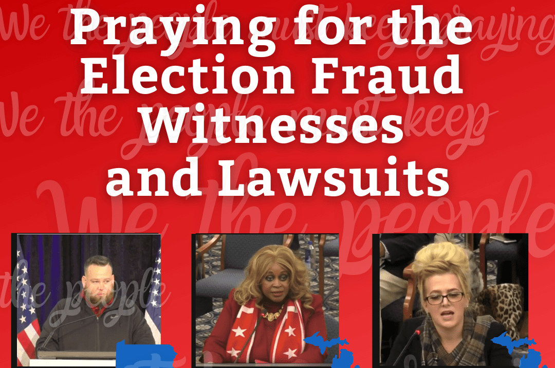 Praying for Election Fraud Witnesses and Lawsuits