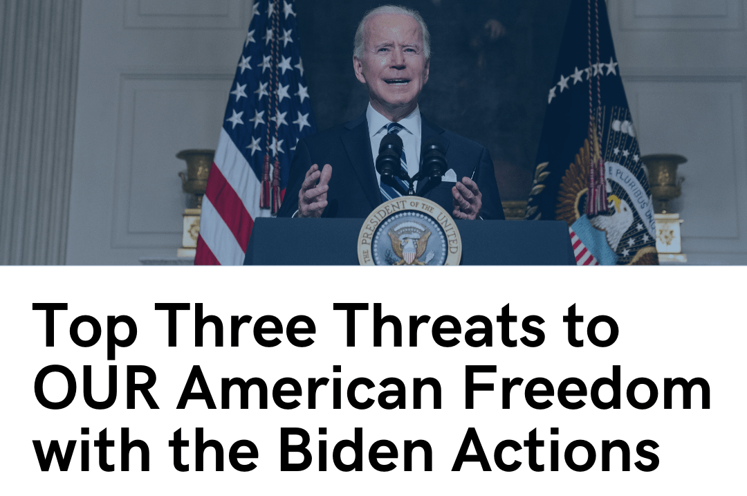 Top Three Threats to Freedom from the Biden Administration